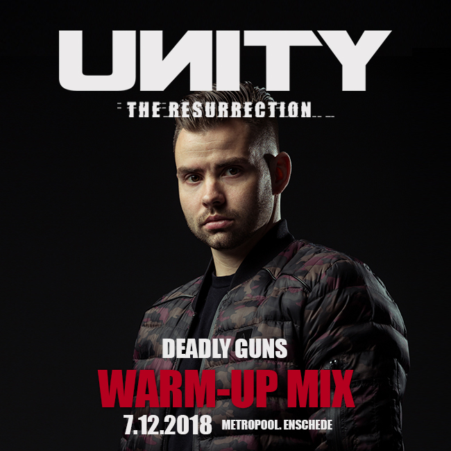 [warm-up mix] UNITY – The Resurrection by Deadly Guns